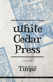 White Cedar Press ebook by Eric Timar