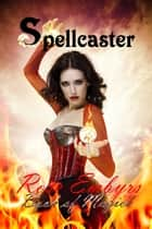 Spellcaster: Book of Magick ebook by Cherie De Sues