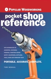 Popular Woodworking Pocket Shop Reference ebook by Tom Begnal