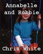 Annabelle and Robbie ebook by Chris White