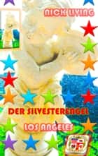 Der Silvesterengel - Los Angeles ebook by Nick Living