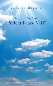 "Isaiah 26:3-4 ""Perfect Peace VIII"" - Prayer ebook by Vanessa Rayner"