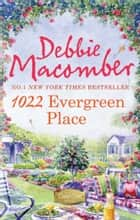 1022 Evergreen Place (A Cedar Cove Novel, Book 10) ebook by Debbie Macomber