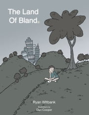 The Land Of Bland - Illustrations by Dan Cooper on the title page ebook by Ryan Wiltbank
