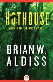 Hothouse ebook by Brian W. Aldiss