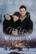 New York Christmas ebook by RJ Scott