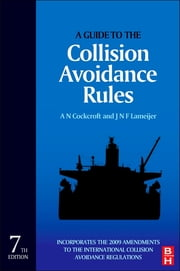 A Guide to the Collision Avoidance Rules ebook by A. N. Cockcroft, J. N. F. Lameijer