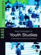 Key Concepts in Youth Studies ebook by Mr Mark Cieslik,Dr Donald Simpson