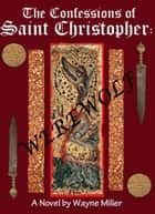 The Confessions of Saint Christopher: Werewolf ebook by Wayne Miller