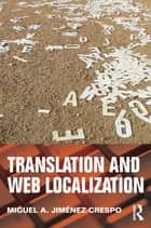 Translation and Web Localization ebook by Miguel A. Jimenez-Crespo