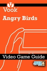 Angry Birds: Video Game Guide ebook by Vook
