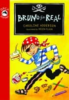 Bruno for Real ebook by Caroline Adderson,Helen Flook