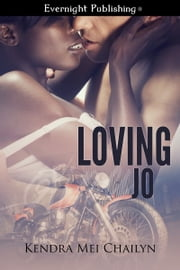Loving Jo ebook by Kendra Mei Chailyn