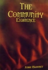 The Community: Existence ebook by Jessie Mahoney
