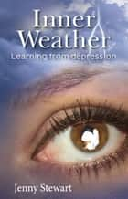 Inner Weather - Learning From Depression ebook by Jenny Stewart