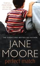 Perfect Match ebook by Mrs Jane Moore