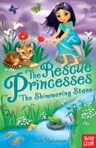 The Rescue Princesses: The Shimmering Stone ebook by Paula Harrison