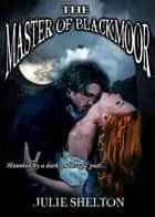 Master of Blackmoor ebook by Julie Shelton