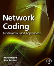 Network Coding - Fundamentals and Applications ebook by Muriel Medard,Alex Sprintson