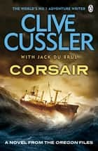 Corsair - Oregon Files #6 ebook by Clive Cussler, Jack du Brul