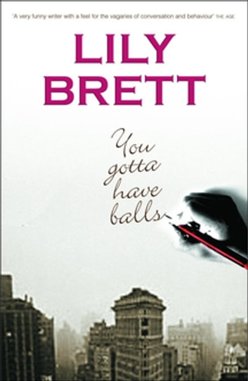 You Gotta Have Balls ebook by Lily Brett