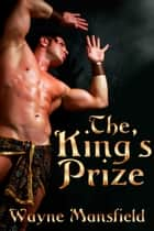 The King's Prize ebook by Wayne Mansfield