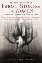 The Mammoth Book of Ghost Stories by Women ebook by Marie O'Regan