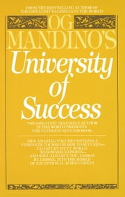 Og Mandino's University of Success - The Greatest Self-Help Author in the World Presents the Ultimate Success Book ebook by Og Mandino