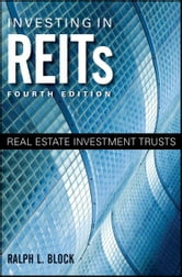 Investing in REITs - Real Estate Investment Trusts ebook by Ralph L. Block