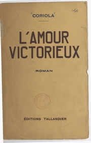 L'amour victorieux ebook by Coriola