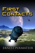First Contacts - Alec, #1 ebook by Ernest Polmateer