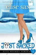 Just Sacked ebook by Elise Sax