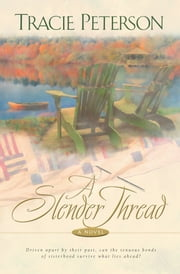 Slender Thread, A ebook by Tracie Peterson