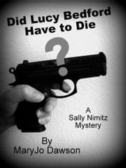 Did Lucy Bedford Have to Die? ebook by MaryJo Dawson