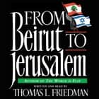 From Beirut to Jerusalem audiobook by Thomas L. Friedman