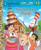The Chocolate Voyage (Dr. Seuss/Cat in the Hat) ebook by Tish Rabe,Dave Aikins