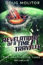 Revelations of a Time Traveler ebook by Doug Molitor