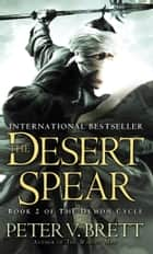 The Desert Spear: Book Two of The Demon Cycle ebook by Peter V. Brett