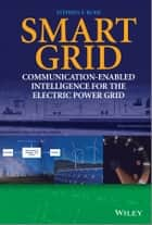 Smart Grid - Communication-Enabled Intelligence for the Electric Power Grid ebook by Stephen F. Bush
