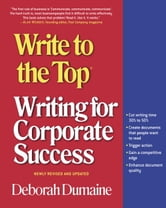 Write to the Top - Writing for Corporate Success ebook by Deborah Dumaine