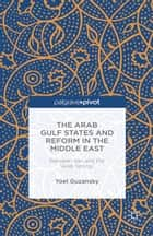 The Arab Gulf States and Reform in the Middle East ebook by Y. Guzansky