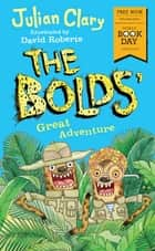 The Bolds' Great Adventure - World Book Day 2018 ebook by Julian Clary, David Roberts