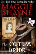 The Outlaw Bride ebook by Maggie Shayne