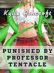 Punished by Professor Tentacle ebook by Kylie Ashcroft