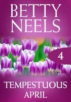 Tempestuous April ebook by Betty Neels