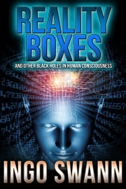 Reality Boxes and Other Black Holes ebook by Ingo Swan