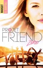Projet friendzone ebook by Margot D. Bortoli
