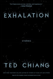 Exhalation - Stories ebook by Ted Chiang
