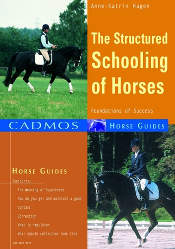 The Structured Schooling of Horses - Foundations of success ebook by Anne-Katrin Hagen