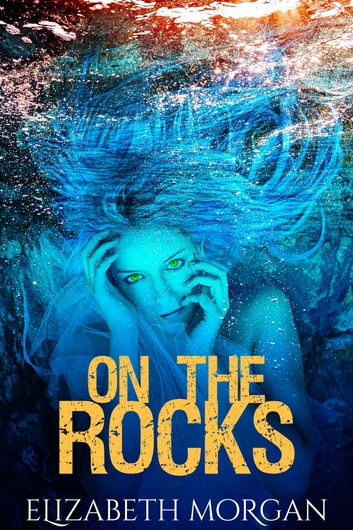 On The Rocks ebook by Elizabeth Morgan